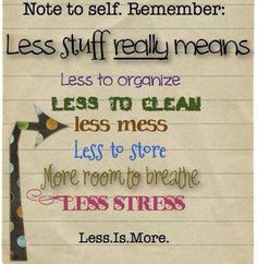 Clutter hoarding minimalist quote// I think about this principle all the time!! I'm trying to convince my husband.