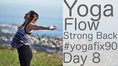 Yoga Flow for a Strong Back Day 8 Yoga Fix 90 with Lesley Fightmaster