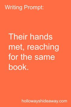 Writing Prompt-Their hands met reaching for the same book-June 2016-Romance Prompts
