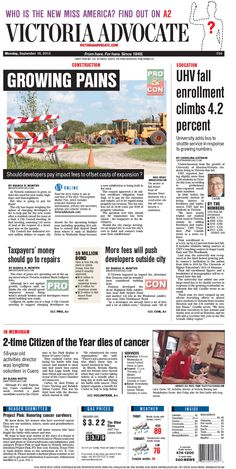 Here is the front page of the Victoria Advocate for Monday, Sept. 16, 2013. To subscribe to the award-winning Victoria Advocate, please call 361-574-1200 locally or toll-free at 1-800-365-5779. Or you can pick up a copy at one of the numerous locations around the Crossroads region.