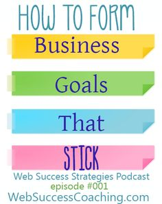 """""""How To Form Business Goals That Stick"""" - a podcast for solopreneurs"""