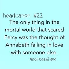 That's so sweet! I'd me terrified if she fell in love with someone else. I'd also hunt Aphrodite down and kill her, somehow.
