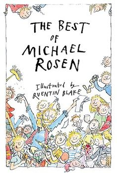 The Best of Michael Rosen, illustrated by Quentin Blake