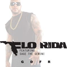"""Listen to """"GDFR"""" by Flo Rida featuring Sage The Gemini"""