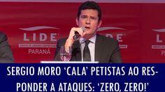 Sergio Moro 'cala' petistas ao responder a ataques: 'Zero, zero!'; veja ...