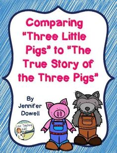 "Comparing ""Three Little Pigs"" to ""The True Story of the Th"