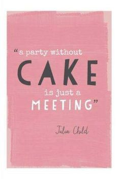 Wise words from Julia Child. Preach it Julia child Great Quotes, Quotes To Live By, Me Quotes, Inspirational Quotes, Motivational Quotes, Famous Quotes, Funny Cake Quotes, Monday Quotes, The Words