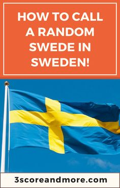 My experience getting travel info from a Swede in Sweden by calling Sweden's international hotline! Here's how you can try this out for yourself... 3scoreandmore.com