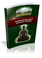Effortless Abundance What If You Were One Secret Away From Living a Life of Effortless Abundance...