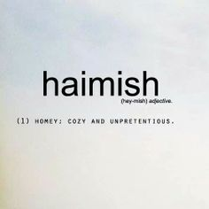 Ironi Y The Word Haimish Is Prentious