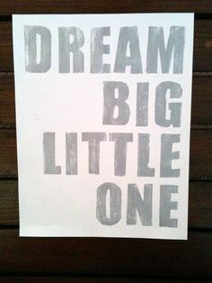Nursery Art Print Dream Big Little One--Typography Art- Nursery Wall Art-- Art for Kids-- Unisex Nursery Wall Art
