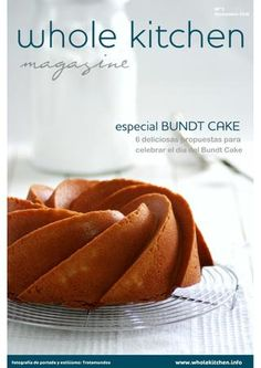 Whole Kitchen Magazine nº 1 Especial Bundt Cake Book Cupcakes, Cupcake Cakes, Nutella, Bunt Cakes, Cookery Books, Baking And Pastry, Secret Recipe, Pound Cake, Cakes And More