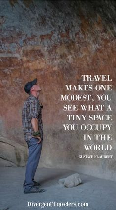 Travel makes one modest, you see what a tiny space you occupy in the wold.  Looking for travel inspiration? Divergent Travelers Adventure Travel Blog http://www.divergenttravelers.com/