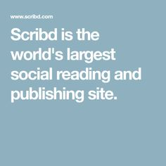 Scribd is the world's largest social reading and publishing site.