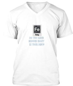 Discover Irony T-Shirt from Triple Helix Clothing, a custom product made just for you by Teespring. - Do You Have Enough Irony In Your Diet? Funny Tshirts, Pride, V Neck, Unisex, Bella Canvas, Sweatshirts, Tees, Tote Bags, Mens Tops