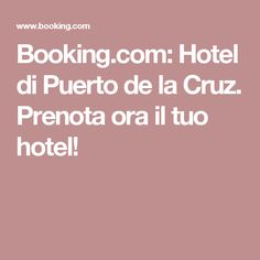 Booking.com: Hotel di Puerto de la Cruz. Prenota ora il tuo hotel!