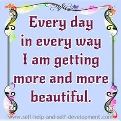 Beauty affirmation for becoming beautiful on a daily basis.
