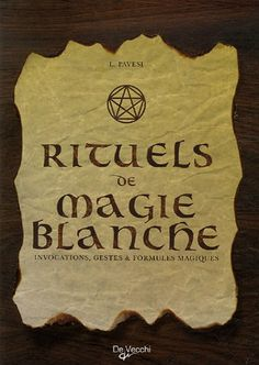 Rituels de magie blanche : Invocations, gestes et formules magiques - Lucia Pavesi, Nelly Turrini - Amazon.fr - Livres