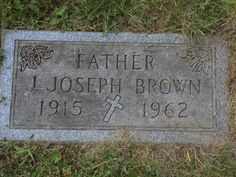 J. Joseph Brown, who married my mom two years after my dad died. I was nine when my dad passed away.