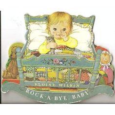 Rock-a-Bye, Baby: Nursery Rhymes and Cradle Games by Eloise Wilkin, 1981