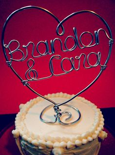 Personalized Custom Wire Heart Names Wedding Cake Topper. $28.00, via Etsy. Definately doing this!