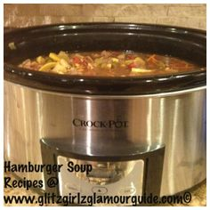 This is the ONE! It's got everything in it...it's like a garbage can soup...Crock Pot Hamburger Soup Recipe