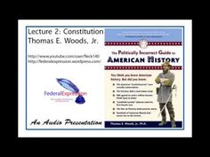 Tom Woods: The Politically Incorrect Guide to American History, Lecture ...