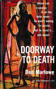 Victor Kalin Dan Marlowe - Doorway to Death Avon Books Published 1959 Cover Artist: Victor Kalin Fire Book, Up Book, Pulp Fiction Art, Pulp Art, Crime Fiction, Book Cover Art, Book Art, Dibujos Pin Up, Vintage Book Covers