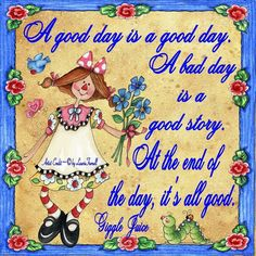 At the end of the day, it's all good. Days Of Week, Its All Good, Bad Day, Good Morning, Thoughts, Quotes, Bom Dia, Quotations, Buen Dia
