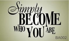 "Life Wall - Become Who You Are - 22"" Wide x 15"" Tall http://designitwithvinyl.com/life-wall-vinyl-decals.html"