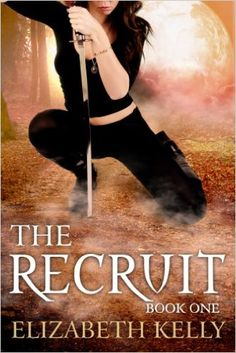 The Recruit: Book One (The Recruit Series 1) - Kindle edition by Elizabeth Kelly. Paranormal Romance Kindle eBooks @ Amazon.com.