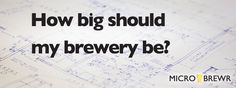How big should my brewery be? How many square feet do I need for a brewery? How large of a facility should I get? As the host of a podcast about how to start a brewery I have spoken with over 70 brewers, brewery owners, and other experts in the craft beer industry. So I…