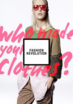 """Fashion Revolution Day - April, Global board of fashion Industry Leaders coming together to promote sustainable fashion"" - Bee Cullen Ethical Fashion Brands, Ethical Clothing, Sustainable Clothing, Sustainable Fashion, Sustainable Style, Fast Fashion, Slow Fashion, Revolution, Fashion Graphic"