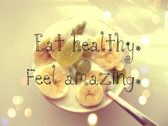 I feel better & have more energy when I eat clean and healthy.