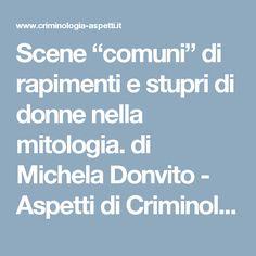 """Scene """"comuni"""" di rapimenti e stupri di donne nella mitologia. di Michela Donvito - Aspetti di Criminologia"""
