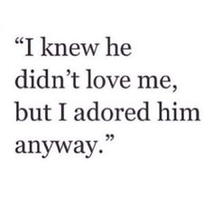 I adored him anyways