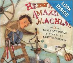 Henry's Amazing Machine: Dayle Ann Dodds, Kyrsten Brooker: 9780374329532: Amazon.com: Books