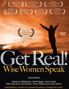 Get Real! Wise Women Speak  OM Movie Review  RATING : 5 OM's  Audience : Women of All Ages    As soon as the movie began, there was no turning back! Over the next 82 minutes, a multitude of strong, successful, independent, talented, free thinking, creativ Seniors cannot age gracefully if they are not healthy. Daily nutrition is a must if one is to live a long and full life.