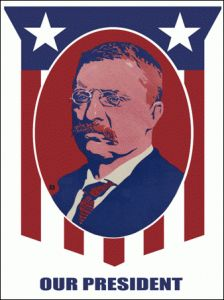 "Theodore Roosevelt CAMPAIGN POSTER ~ SLOGAN: ""We stand at Armageddon and fight for the Lord."""