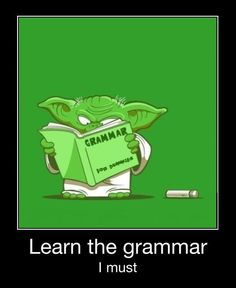 Yoda: Learn the Grammar, I must. #Geek #Starwars