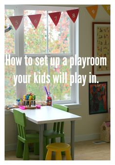How to set up a playroom your kids will use. How to update it for older kids.