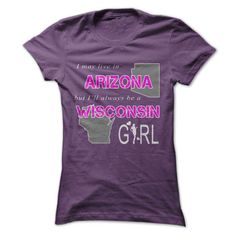 I Love Wisconsin girl in Arizona World T-Shirts
