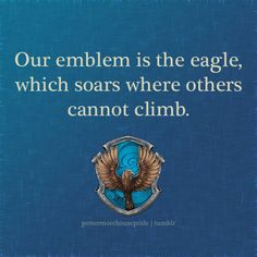 I'm a little Ravenclaw some days.