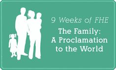 FHE - 9 lessons on the Family Proclamation! We need to use this since we are memorizing it this year as a family!