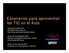Escenarios para aprovechar las TIC en el Aula. Reunión con maestros, en proyecto LIDOTIC. Por: Ulises Hernandez Pino