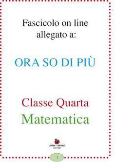 Orasodipiu classequarta by Roberta Burlando - issuu Math Crafts, Make It Simple, Education, Maths, Studio, Cover, Homeschooling, 1, English