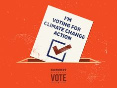 Will you join me and commit to vote for a safe Climate?