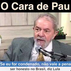 O Cara de Pau [UOL Política] https://noticias.uol.com.br/politica/ultimas-noticias/2017/06/27/se-eu-for-condenado-nao-vale-a-pena-ser-honesto-no-brasil-diz-lula.htm ②⓪①⑦ ⓪⑥ ②⑦ #LulaNaCadeia