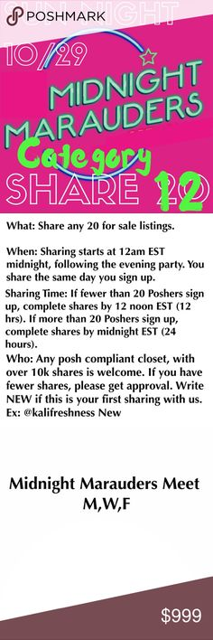 SUN NIGHT CATEGORY SHARE 🌙🌙 MIDNIGHT MARAUDERS You may specify any clickable category  What: Share any 12  listings from category specified. If you would like your top 12 listing shared, please specify when signing up. If no category is specified, share any 12 available listings.   When: Sharing starts at 12am EST midnight, following the evening party. You share the same day you sign up. Complete shares by midnight EST (24 hrs).   Who: Any posh compliant closet w/ 10k+ shares is welcome…