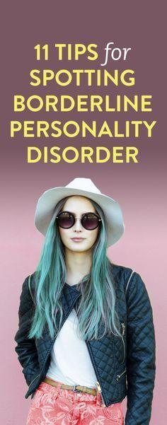 11 Tips For Spotting Borderline Personality Disorder
